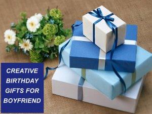 Creative Birthday Gifts for Boyfriend